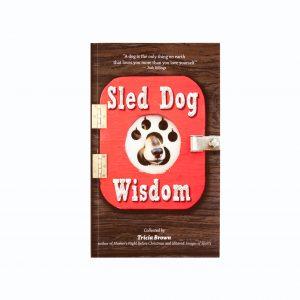 Sled Dog Wisdom