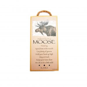 loveditinalaska.com | Advice from a Moose Wall Plaque